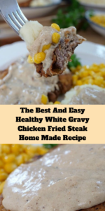 The Best And Easy Healthy White Gravy Chicken Fried Steak Home Made Recipe
