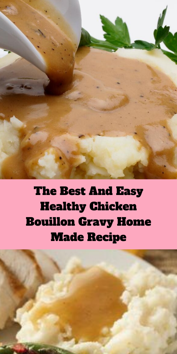 The Best And Easy Healthy Chicken Bouillon Gravy Home Made Recipe