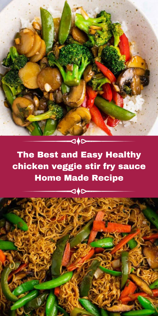 The Best and Easy Healthy chicken veggie stir fry sauce Home Made Recip