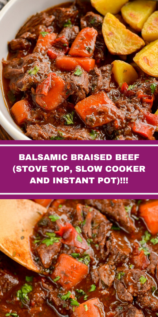 BALSAMIC BRAISED BEEF (STOVE TOP, SLOW COOKER AND INSTANT POT)!!!