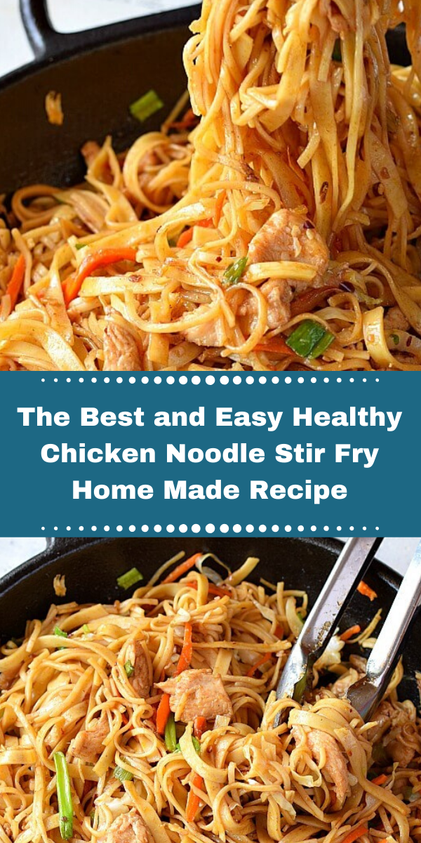 The Best and Easy Healthy Chicken Noodle Stir Fry Home Made Recip