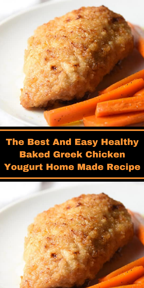 The Best And Easy Healthy Baked Greek Chicken Yougurt Home Made Recip