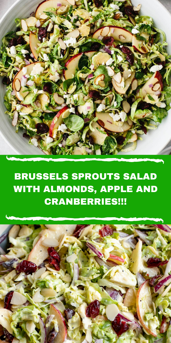 BRUSSELS SPROUTS SALAD WITH ALMONDS, APPLE AND CRANBERRIES!!!