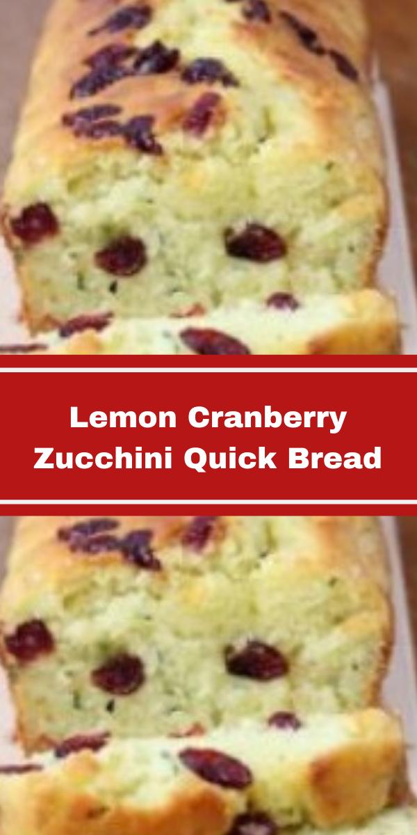 Lemon Cranberry Zucchini Quick Bread!!!!