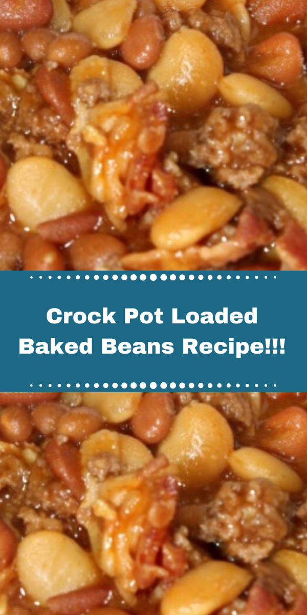 Crock Pot Loaded Baked Beans Recipe!!!