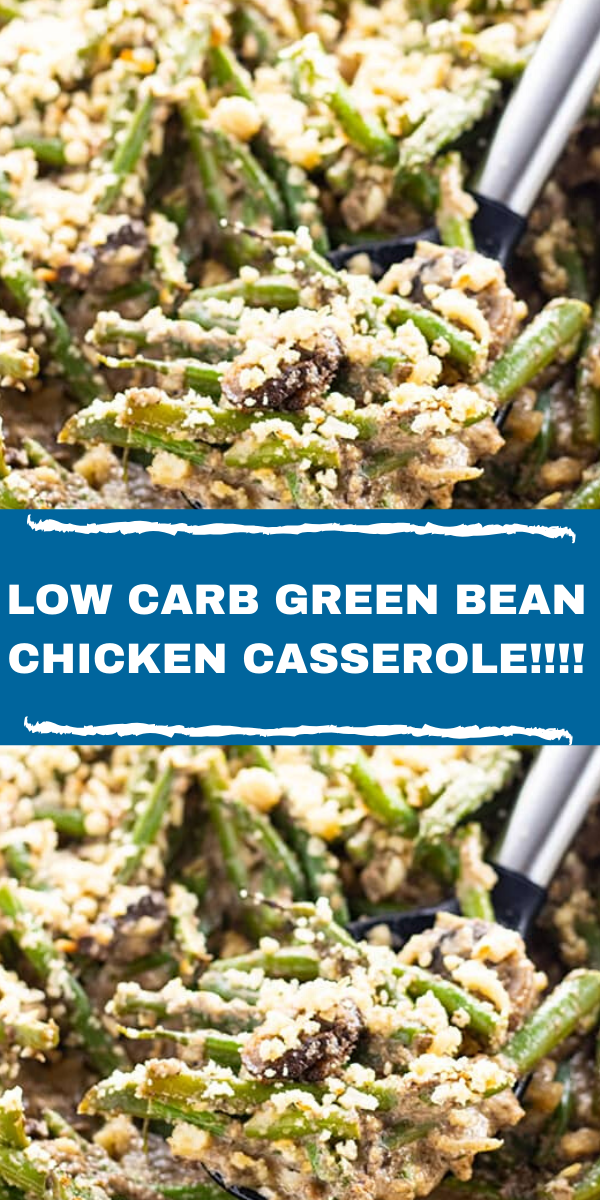 LOW CARB GREEN BEAN CHICKEN CASSEROLE!!!