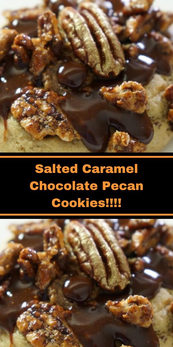Salted Caramel Chocolate Pecan Cookies!!!!