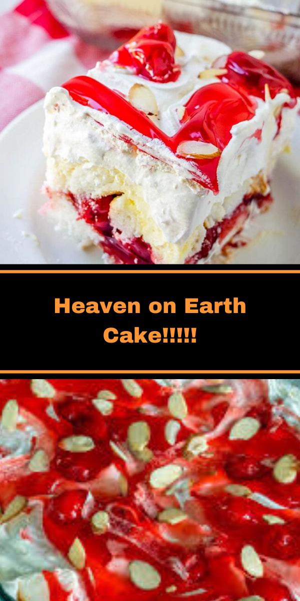 Heaven on Earth Cake!!!!
