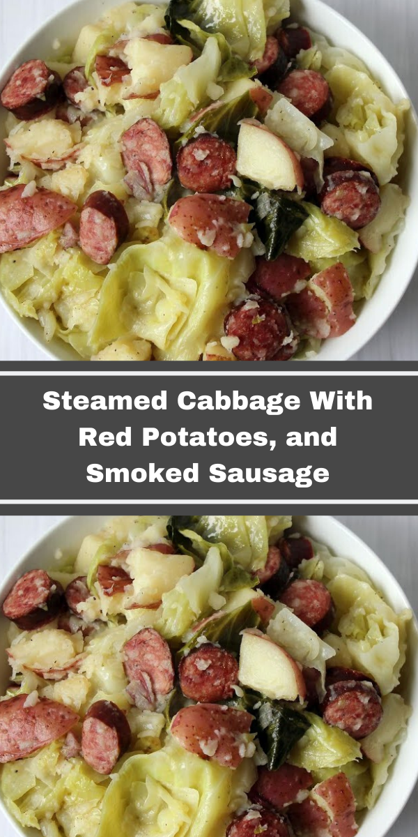 Steamed Cabbage With Red Potatoes, and Smoked Sausage