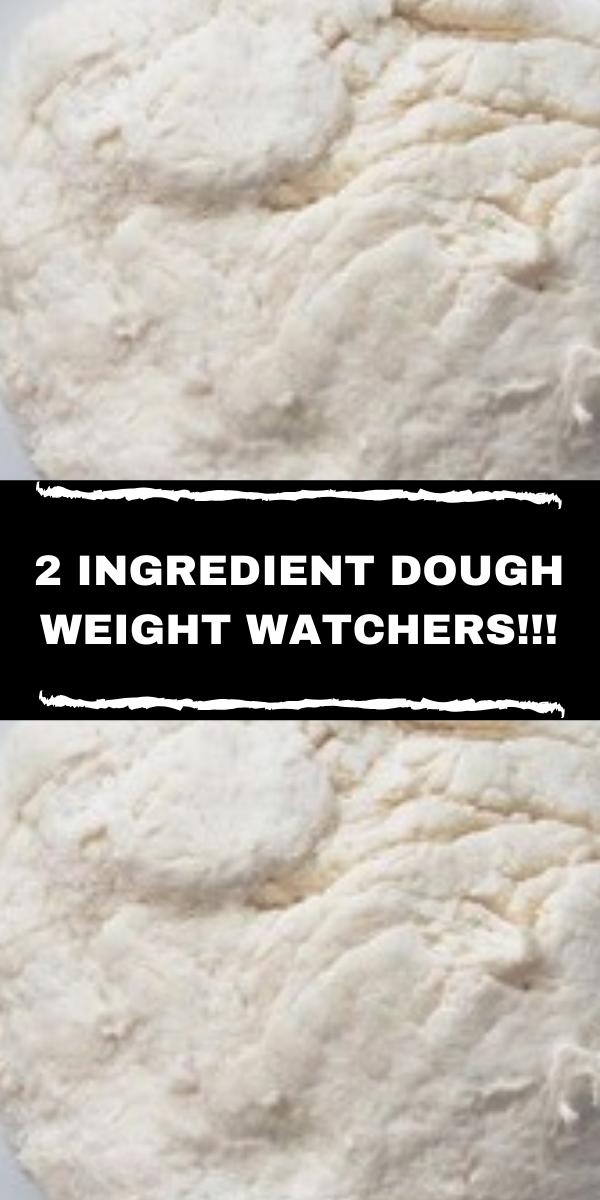 2 INGREDIENT DOUGH WEIGHT WATCHERS!!!