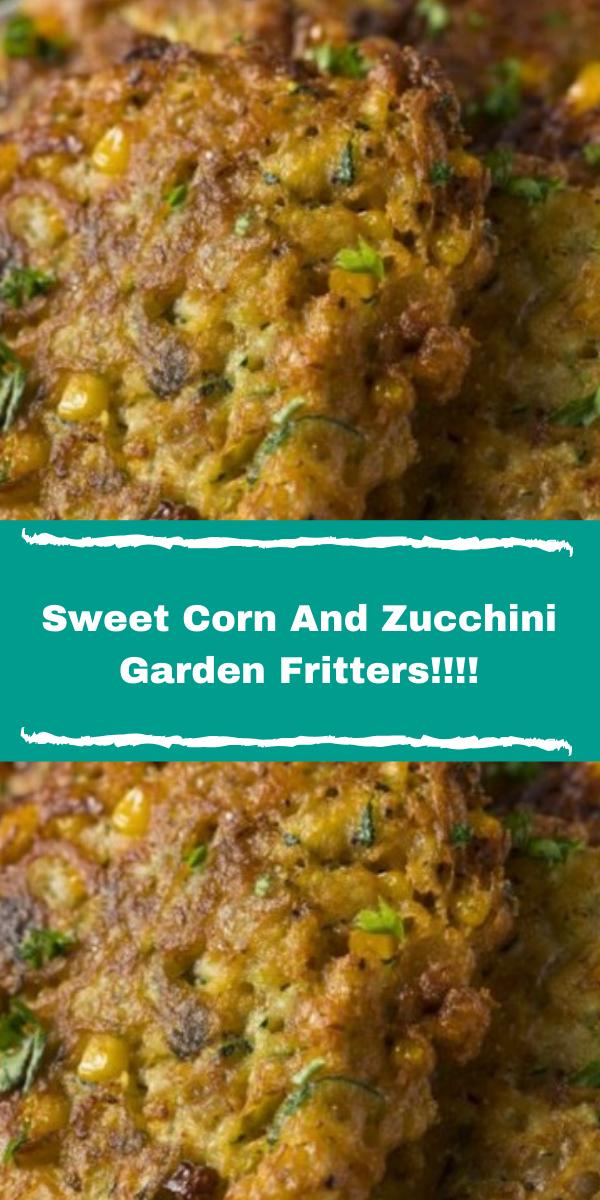 Sweet Corn And Zucchini Garden Fritters!!!!